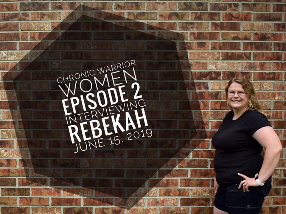 Chronic Warrior Women Rebekah
